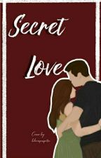 SECRET LOVE by AriskaAQ