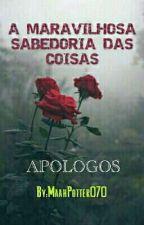 APOLOGOS (Completo) by MaahMELLOO
