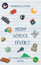 High School Fever by Kaykay_is_vogue