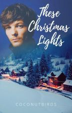 These Christmas Lights » L.t by coconutbirds