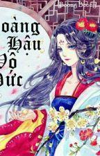 Hoàng Hậu Vô Đức by NhuYen1102