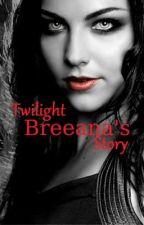 Twilight: Breeana's Story by JustRachhh