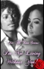 I'm Not Living Without You by ANTMBi