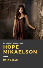 Hope Mikaelson by AdellH