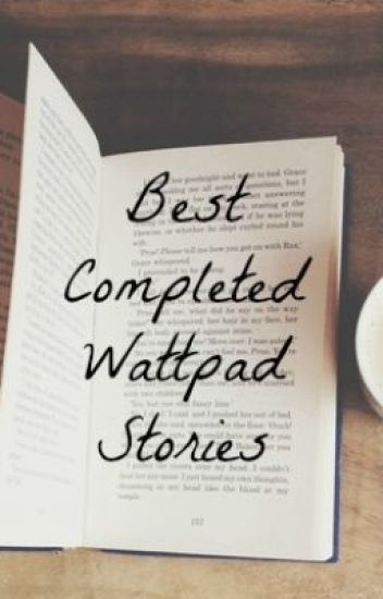 Best Completed Wattpad Stories
