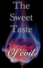The sweet taste of evil by Eniseds