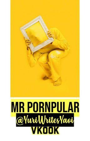 Mr Pornpular♡VK by YuriWritesYaoi