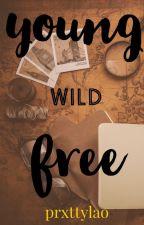 Young, Wild, Free by prxttylao