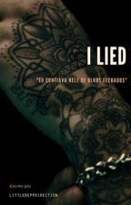 I Lied [Concluída] by LittleDeppDirection