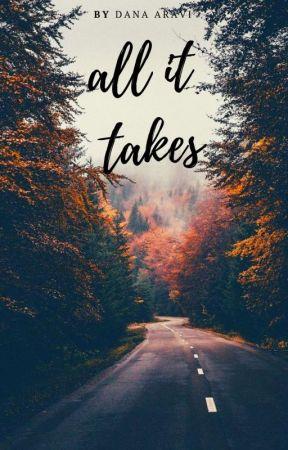 All It Takes by Dana_Aravi