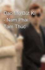 Đạo Mộ Bút Kí - Nam Phái Tam Thúc by Pe_Boice