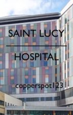 saint lucy hospital || i have no honest explanation for why this exists. by copperspot123
