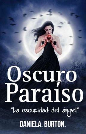 DARK PARADISE  [LA OSCURIDAD DEL ÁNGEL] by DaniRuiz102