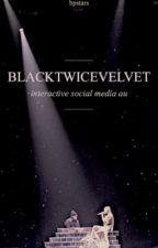 blacktwicevelvet social media au [DISCONTINUED]  by bpstars