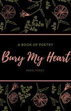 Bury My Heart by Rosie_Posie1