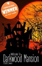 Welcome To Darkwood Mansion 🗸 by EllisEOwen