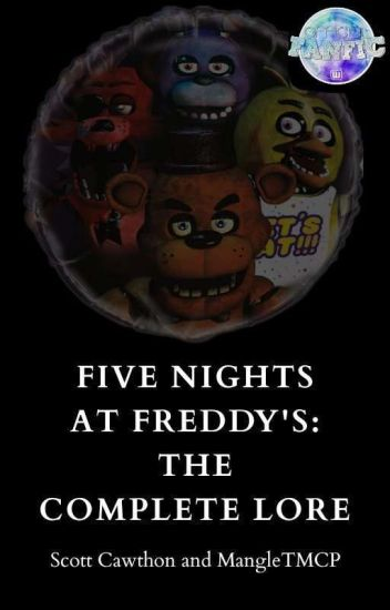 Five Nights at Freddy's: The Complete Lore