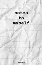 notes to myself by jamigs18