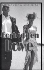 FORBIDDEN LOVE [Remake + Editing] by TeshaKnowlesCarter