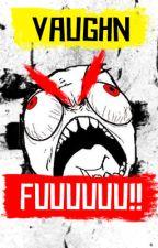 FUUUUUUUUUU!! by DVaughn_