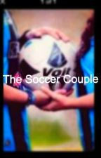 The Soccer Couple [Completed] by AllyRocks227