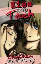 Kiss and Touch by ChyLhen