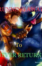 Running away to never return - httyd run away fanfic by HpAndHttydLover