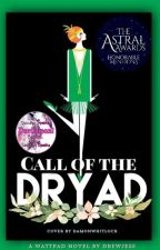 Call of the Dryad (Stories from The Howling Twenties) by DrewJes