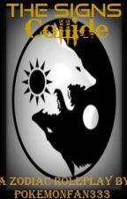 The Signs Collide (A Zodiac RP) by PokemonFan333