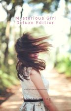 Mysterious Girl -Volume 1 Deluxe Edition by Dannibooker