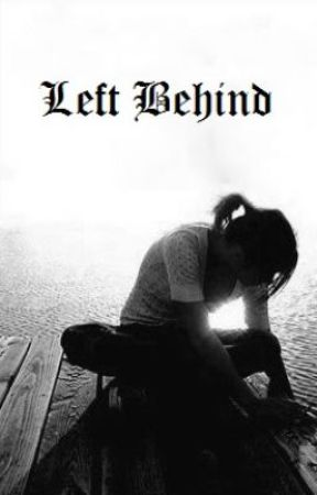 Left Behind by missdarkandtwisty