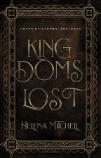 Kingdoms Lost by HelenaRMitchell