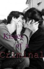 Kisses Of A Criminal by silhouetteX