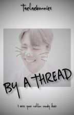 By a Thread |PJM SHORT STORY  by taetaebunnies