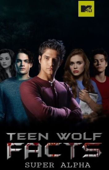 Facts and More - Teen Wolf