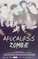 Apocalipsis Zombie. » 1D & 5SOS - Editando. by admirablexashton