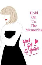 Hold On To The Memories by Michelletakako