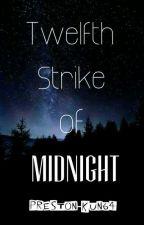 Twelfth Stike of Midnight by preston-kun64