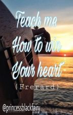 Teach me how to win your heart (Frerard) by Princessblackfairy
