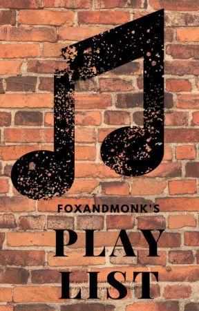 FoxAndMonk's Play List by FoxAndMonk