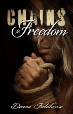 CHAINS TO FREEDOM by donnaf1828