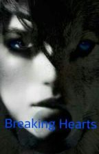 Breaking Hearts (Sequel to Alpha to Be) by wolfgirllove832