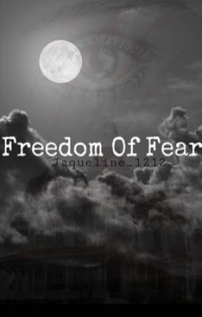 Freedom Of Fear by Jaqueline_1212