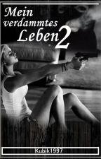 Mein verdammtes Leben 2 by Kubik1997