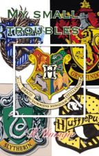 My small troubles; a Harry Potter fanfiction by RMmagic