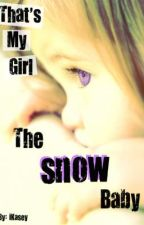 That's My Girl; The Snow Baby by iKasey