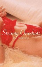 Steamy Oneshots (18+) by hxllahoed