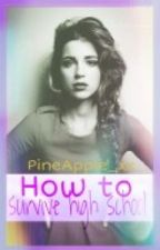 How To Survive HighSchool by PineApple_xx