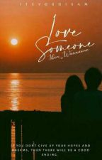 Love Someone || S.Y[completed] by Ikon_WannaOne