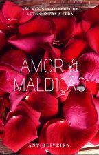 Amor & Maldição (Amor #1) by Any-Oliveira